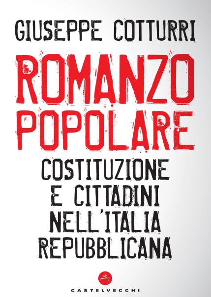 Romanzo popolare. Costituzione e cittadini nell'Italia repubblicana