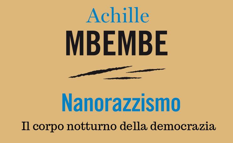 Inconscio sociale e immagine dell'altro. Nanorazzismo: il corpo notturno della democrazia in Achille Membe