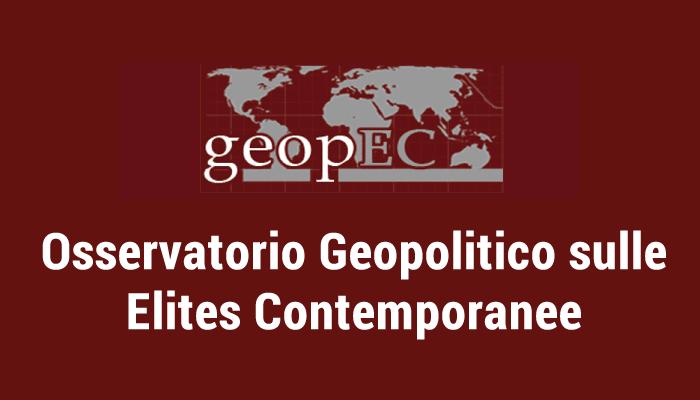 L'Osservatorio Geopolitico sulle Elites Contemporanee (GeopEC) si propone di monitorare il ruolo delle élites negli assetti geopolitici contemporanei.