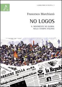 No Logos. Il movimento No Global nella stampa italiana